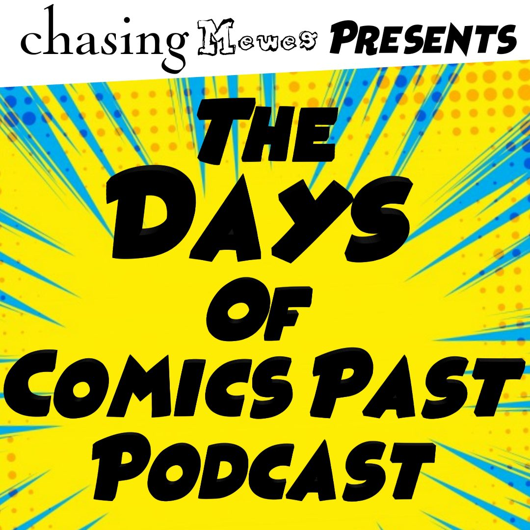 The Days Of Comics Past Podcast
